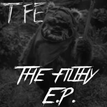 The Filthy Ewoks - The Filthy EP (2014)