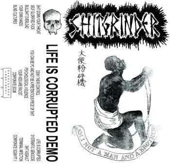 Shitgrinder - LIFE IS CORRUPTED DEMO (2014)