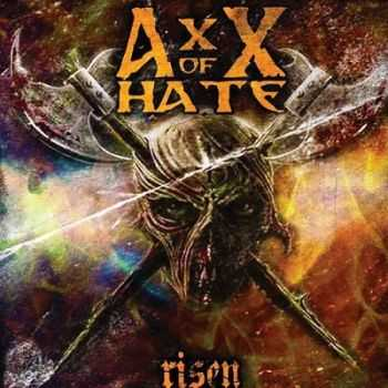 AxX Of Hate - Risen (2014)