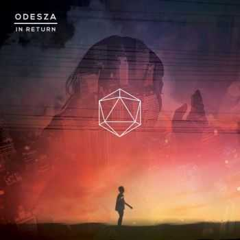 Odesza - In Return (2014)