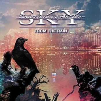 Something's At The Sky - From The Rain 2014