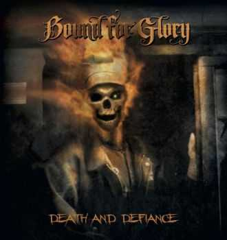 Bound For Glory - Death And Defiance (2014)