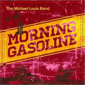 Michael Louis Band - Morning Gasoline 2013
