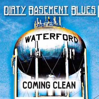 Dirty Basement Blues - Coming Clean 2014