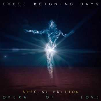 These Reigning Days - Opera of Love 2014