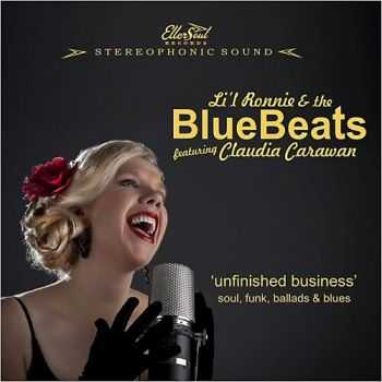 Li'l Ronnie & BlueBeats - Unfinished Business (Feat. Claudia Carawan) 2014