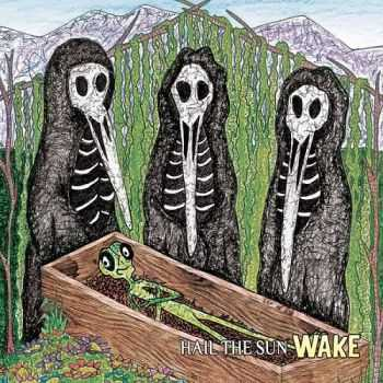 Hail The Sun - Wake (2014)