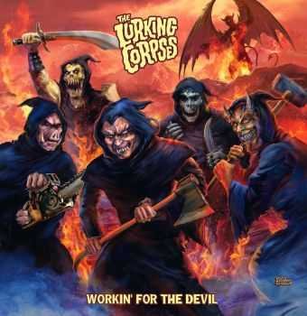 The Lurking Corpses - Workin' For The Devil (2014)