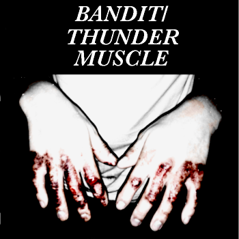 Bandit / Thunder Muscle - split (2014)