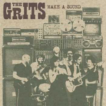 The Grits - Make A Sound (2014)