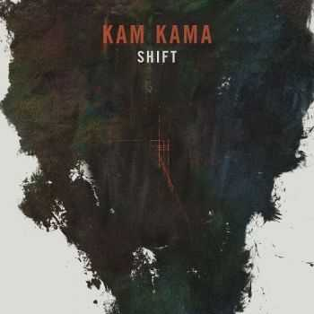 Kam Kama - Shift (2014)