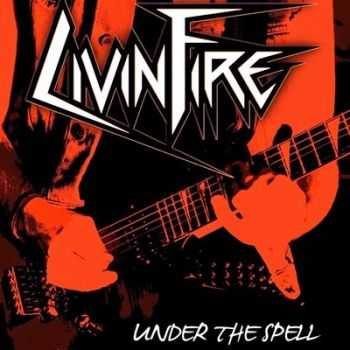 Livin Fire - Under The Spell (EP) 2014