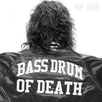 Bass Drum Of Death - Rip This (2014)