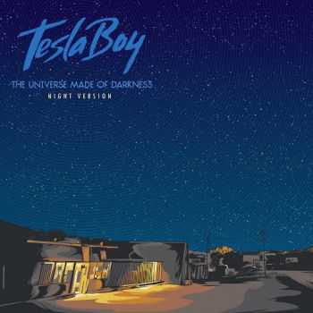 Tesla Boy - The Universe Made of Darkness. Night Version (2014)