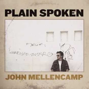 John Mellencamp - Plain Spoken 2014