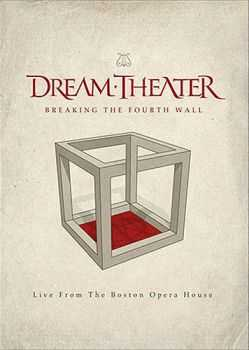 Dream Theater - Breaking The Fourth Wall: Live From The Boston Opera House (2014)