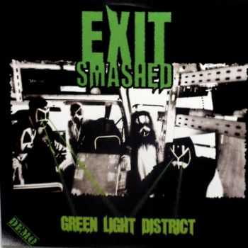 Exit Smashed - Green Light District DEMO (2013)