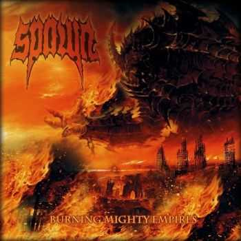 Spawn - Burning Mighty Empires (2014)