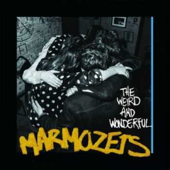 Marmozets - The Weird and Wonderful Marmozets (2014)