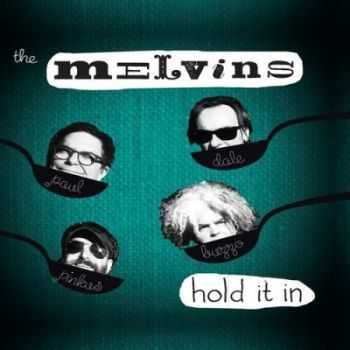 The Melvins - Hold It In (2014)