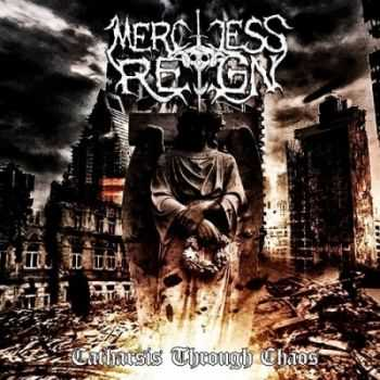 Merciless Reign - Catharsis Through Chaos (2014)