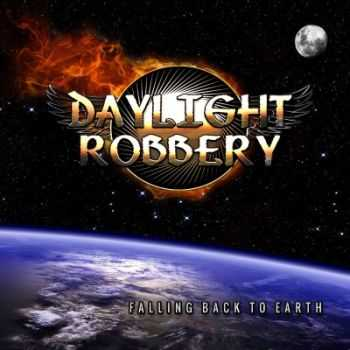 Daylight Robbery - Falling Back To Earth (2014)