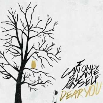 Dear You - I Can Only Blame Myself [EP] (2014)