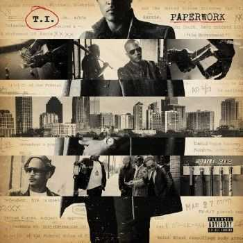 T.I. - Paperwork (Deluxe Edition) (2014)