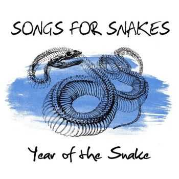 Songs For Snakes - Year Of The Snake (2014)