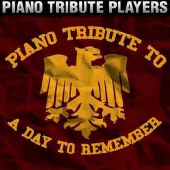 Piano Tribute Players - Piano Tribute to A Day To Remember (2014)