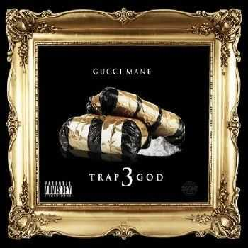 Gucci Mane – Trap God 3 (iTunes) (2014)