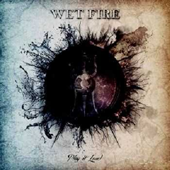 Wet Fire - Play It Loud (2014)