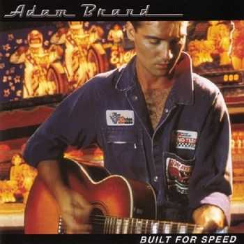 Adam Brand - Built For Speed (2002)