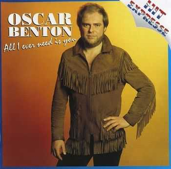 Oscar Benton - All I Ever Need Is You (2004)