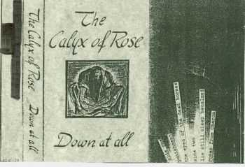 The Calyx Of Rose - Down At All (1991)