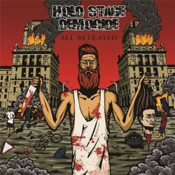 Hold Stage Democide - All Betrayed (2014)