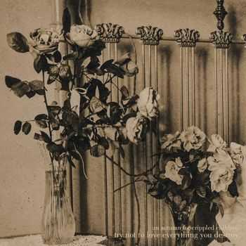 An Autumn For Crippled Children - Try Not To Love Everything You Destroy (EP) (2014)
