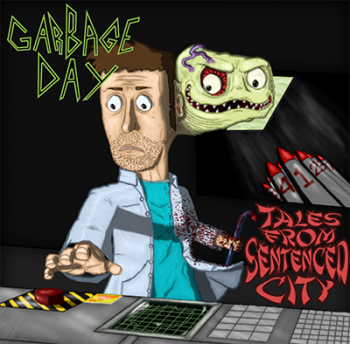 Garbage Day - Tales From Sentenced City (2014)