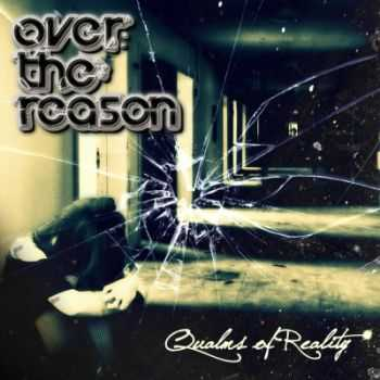 Over The Reason - Qualms Of Reality (2014)