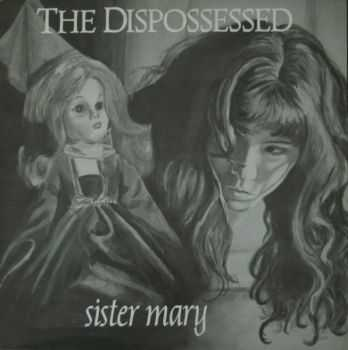 The Dispossessed - Sister Mary (1988)
