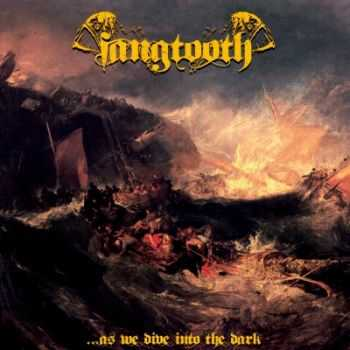 Fangtooth - ...As We Dive Into The Dark (2014)