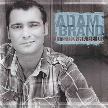 Adam Brand - It's Gonna Be Ok (2010)