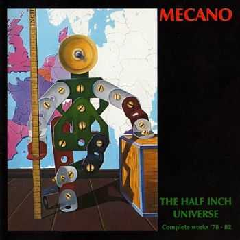 Mecano - The Half Inch Universe (Complete Works '78 - 82) (1996)