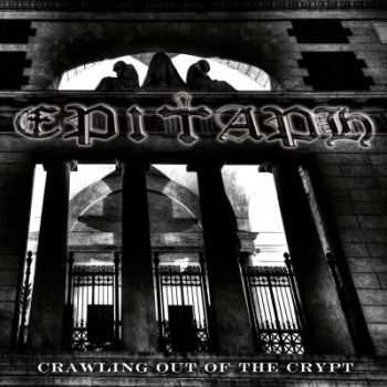 Epitaph - Crawling Out Of The Crypt (2014)