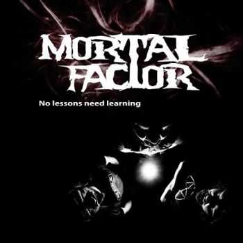 Mortal Factor -  No Lessons Need Learning (2014)