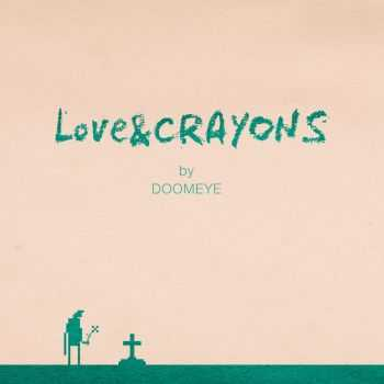 Doomeye - Love & Crayons [Single] (2014)