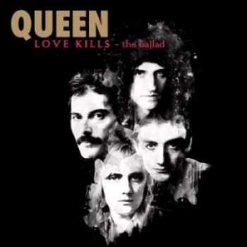 Queen - Love Kills (The Ballad) (Single) 2014
