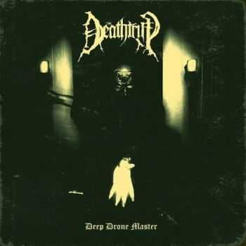 The Deathtrip - Deep Drone Master (2014)