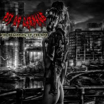 Pit Of Carnage - The Beginning Of The End (2014)
