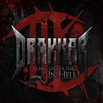 Drakkar - Once upon a Time... in Hell! (2014)